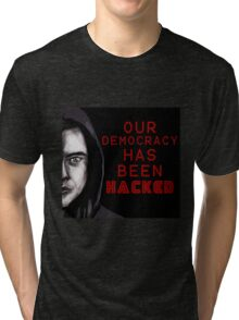 "Elliot ""our democracy has been hacked"" Tri-blend T-Shirt"