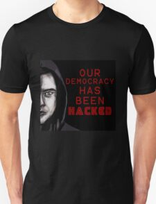 "Elliot ""our democracy has been hacked"" T-Shirt"