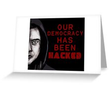 """Elliot """"our democracy has been hacked"""" Greeting Card"""