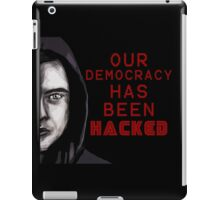 "Elliot ""our democracy has been hacked"" iPad Case/Skin"