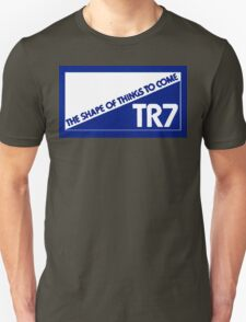 """Triumph TR7 - """"The Shape of Things to Come"""" - Blue Unisex T-Shirt"""
