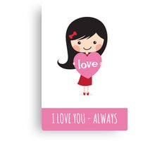 Girl holding heart - I love you always Canvas Print