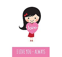 Girl holding heart - I love you always Photographic Print