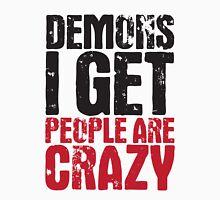 Demons I Get Unisex T-Shirt