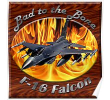 F-16 Bad To The Bone Poster