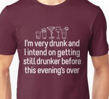 I'm Very Drunk Unisex T-Shirt
