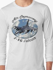 F-16 Falcon Air Supremacy Long Sleeve T-Shirt