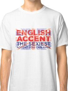 English Accent Classic T-Shirt