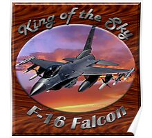 F-16 Falcon King Of The Sky Poster