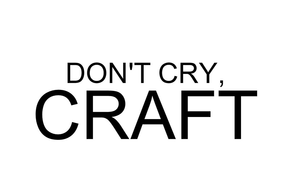 don 39 t cry craft by okayrealpotter redbubble