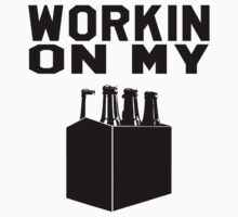 Workin' On My Sixpack.  Funny Part T shirt. by Six 3
