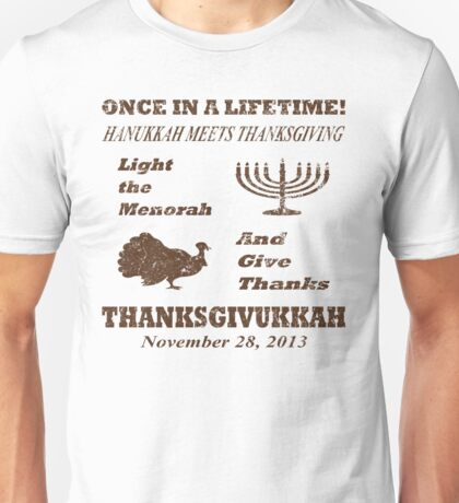 Thanksgivukkah - Light The Menorah and Give Thanks  Unisex T-Shirt