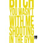 Bitch you wasn't with me shooting in the gym by RickyRozay