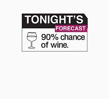 Tonight's forecast. 90% chance of wine Womens Fitted T-Shirt