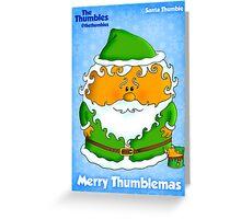 Santa Thumble is on his way Greeting Card