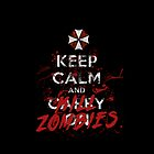 Keep Calm Zombies by SamanthaMirosch
