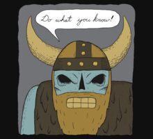 Do what you know - Frozen dead viking advice by DiabolickalPLAN