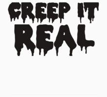 CREEP IT REAL | BLACK FONT by Crystal Friedman