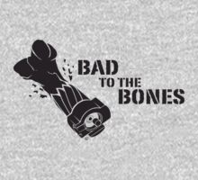 Bad To The Bones - Black by MsSLeboeuf