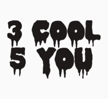 3 COOL 5 YOU | BLACK FONT by Crystal Friedman