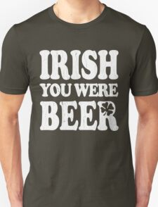 Funny! Irish You Were Beer! (Vintage Distressed) T-Shirt