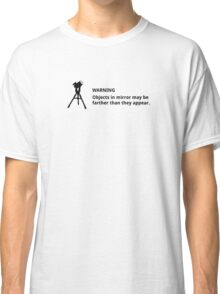 Objects in mirror (small, black) Classic T-Shirt