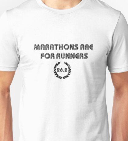 Marathons are for Runners Unisex T-Shirt