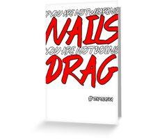 Nails, Nails, Nails Greeting Card