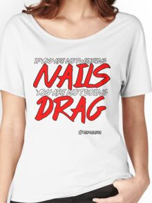 Nails, Nails, Nails Women's Relaxed Fit T-Shirt