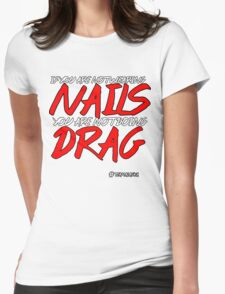 Nails, Nails, Nails Womens Fitted T-Shirt