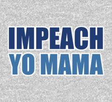 Impeach Yo Mama ( Blue and Teal ) by GraphicLife