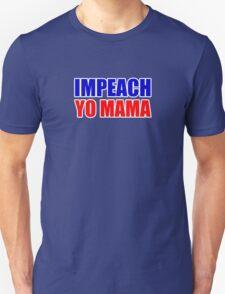 Impeach Yo Mama ( red white and blue ) T-Shirt