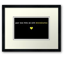 Your love fills me with determination Undertale Framed Print