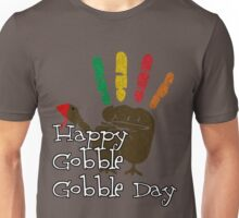 Happy Gobble Gobble Day Unisex T-Shirt