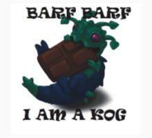 Barf Barf, I am a Kog. by Izulkara