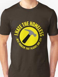 I Hate the Homeless T-Shirt