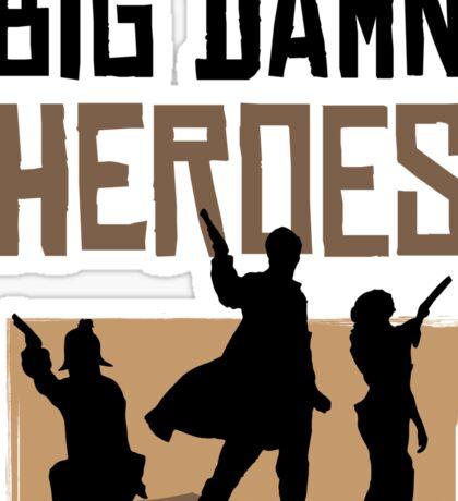 Big Damn Heroes Sticker