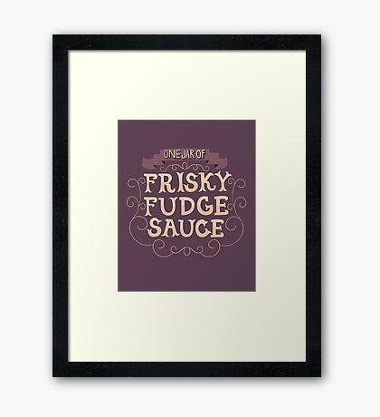 Frisky Fudge Sauce Framed Print