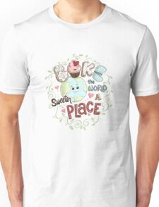 Bake the World a Sweeter Place Unisex T-Shirt