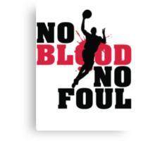 No blood no foul Canvas Print