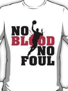 No blood no foul T-Shirt