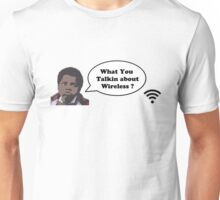 What You Talkin About Wireless Unisex T-Shirt
