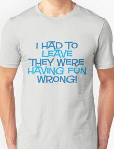 Fun Wrong T-Shirt