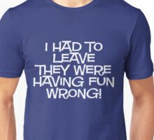 Fun Wrong Unisex T-Shirt