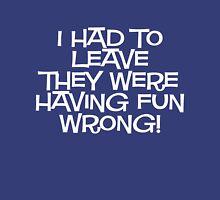 Fun Wrong Unisex T-Shirt