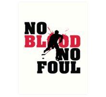 Hockey: No blood no foul Art Print