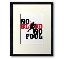 Hockey: No blood no foul Framed Print