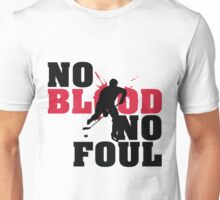 Hockey: No blood no foul Unisex T-Shirt