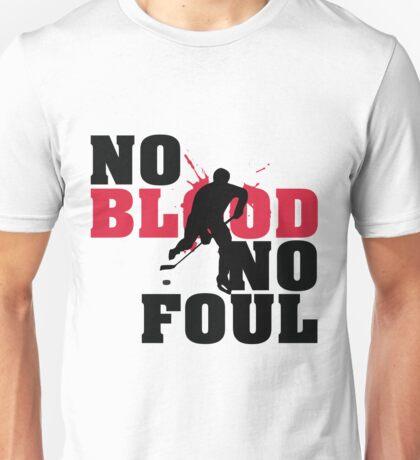 Hockey: No blood no foul Unisex T-Shirt