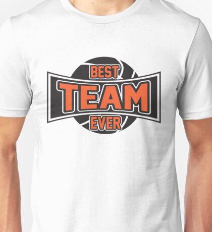 Basketball: Best team ever Unisex T-Shirt